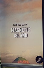 "Fabrice Colin ""magnetic Island"""