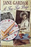 "Jane Gardam ""A few fair days"""