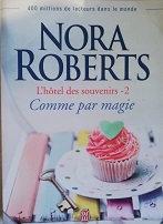 """Nora Rorberts """"L'hôtel des souvenirs 2 - Comme par magie"""""""