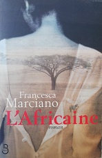 "Francesca Marciano ""L'Africaine"""
