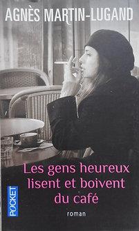 """Agnès Martin-Lugand """"Lesgens heureux lisent et boivent du café"""""""