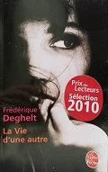 """Frédérique Deghelt """"La vie d'une autre"""""""