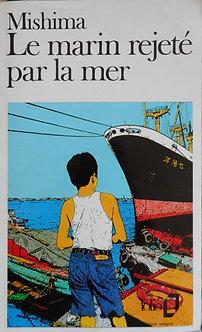 "Mishima ""Le marin rejeté par la mer"""