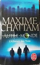 """Maxime Chattam """"Autre-Monde, l'alliance des trois"""""""