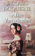 """Jacques Duquesne""""Alice Van Meulen"""""""