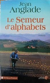 "Jean Anglade ""Le semeur d'alphabets"""