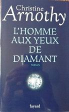 """Christine Arnothy """"L'homme aux yeux de diamant"""""""