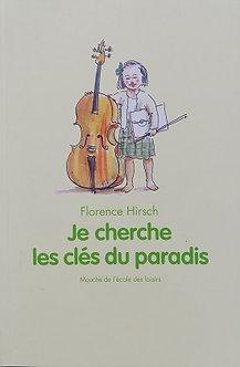 """Florence Hirsch """"Je cherche les clés du paradis"""""""
