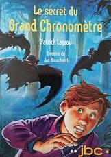 """Patrick Lagrou """"Le secret du grand chronomètre"""""""