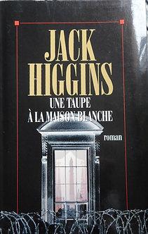"""Jack Higgins """"Une taupe à la Maison Blanche"""""""