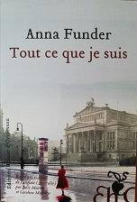 """Anna Funder """"Tout ce que je suis"""""""