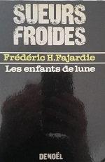 """Frederic H. Fajardie """"Les enfants de lune"""""""