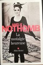 """Amélie Nothomb """"La nostalgie heureuse"""""""