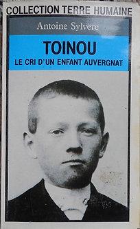"""Antoine Sylvène """"Toinou, Le cri d'un enfant auvergnat"""""""