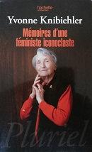 """Yvonne Knibiehler """"Mémoires d'une féministe iconoclaste"""""""