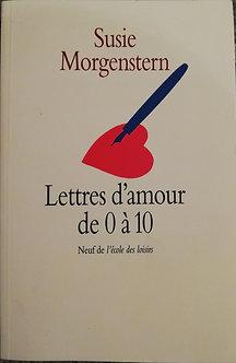 """Susie Morgengstern """" Lettres d'amour de 0 à 10"""""""