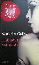 """Claudie Gallay """"L'amour est une île"""""""