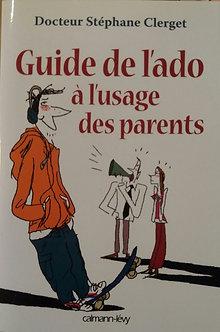 """Stéphane Clerget  """"Guide de l'ado à l'usage des parents"""""""
