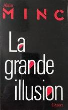 "Alain Minc ""La grande illusion"""