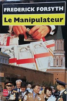 """Frederick Forsyth """"Le Manipulateur"""""""