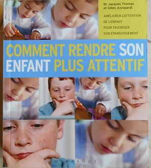 """Gilles Azzopardi et Jacques Thomas """"Comment rendre son enfant plus attentif"""""""