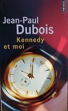 """Jean-Paul Dubois """"Kennedy et moi"""""""