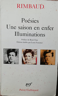 "Arthur Rimbaud ""Une saison en enfer, illuminations"""