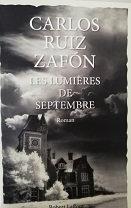 "Carlos Ruiz Zafón ""Les lumières de septembre"""