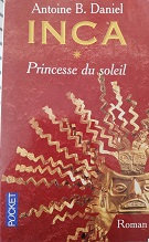 "Antoine B. Daniel ""Inca-Princesse du soleil"""