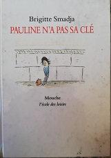 "Brigitte Smadja ""Pauline n'a pas sa clé"""
