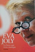 """Eva Joly """"La force qui nous manque"""""""