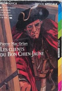 """Pierre Marc Orlan """"Les clients du Bon Chien Jaune"""""""