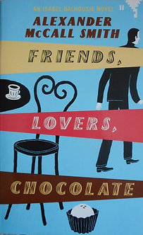 "Alexander McCall Smith ""Friends, lovers, chocolate"""