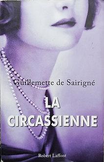 """Guillemette de Sairigné """"La Circassienne"""""""