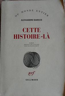 """Alessandro Baricco  """"cette histoire-là"""""""