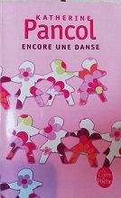 """Katherine Pancol """"Encore une danse"""""""