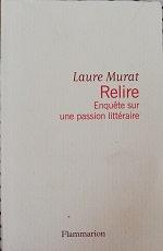 """Laure Murat """"Relire - Enquête sur une passion littéraire"""""""