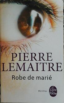 """Pierre Lemaitre """"Robe de marié"""""""