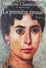 """Françoise de Chandernagor """"La première épouse"""""""