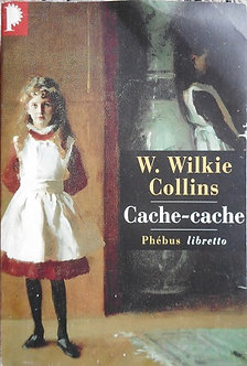 """W. Wilkie Collins """"Cache-cache"""""""