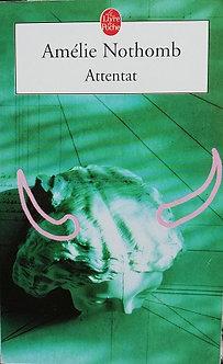"Amélie Nothomb ""Attentat"""