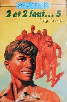 """Serge Dalens """"2et 2 font...5"""""""