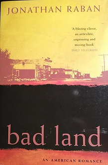"""Jonathan Raban """"Bad land"""""""