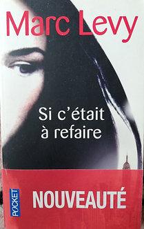 """Marc Lévy """"Si c'était à refaire"""""""
