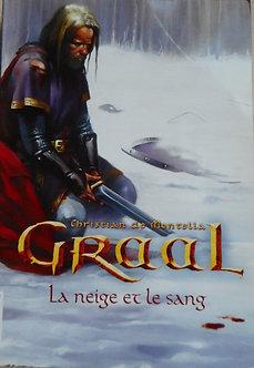 """Christian de Montella """"Graal. La neige et le sang"""""""