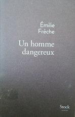 """Emilie Frèche """"Un homme dangereux"""""""