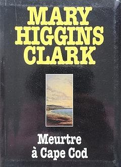 """Mary Higgins Clark """"Meurtre à Cape Cod"""""""