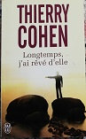 """Thierry Cohen """"Longtemps, j'ai rêvé d'elle"""""""