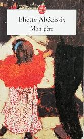 """Eliette Abécassis """"Mon père"""""""