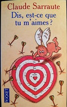 "Claude Sarraute ""Dis, est-ce que tu m'aimes"""